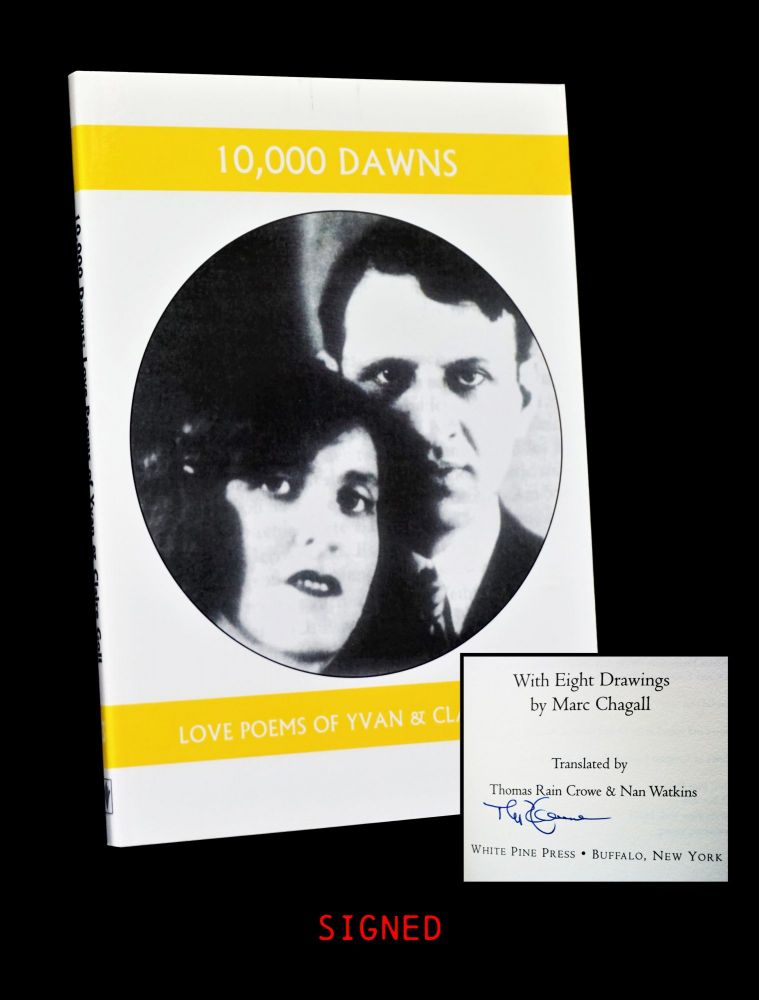 10,000 Dawns: Love Poems of Yvan & Claire Goll. Yvan Goll, Claire Goll.
