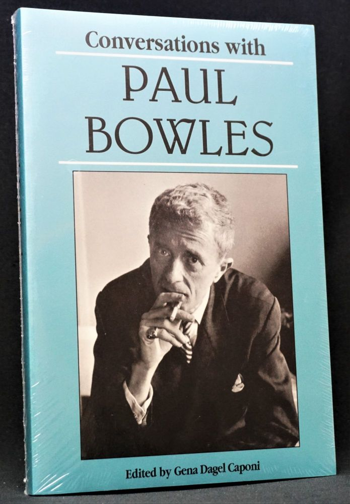 Conversations with Paul Bowles. Paul Bowles, Gena Dagel Caponi