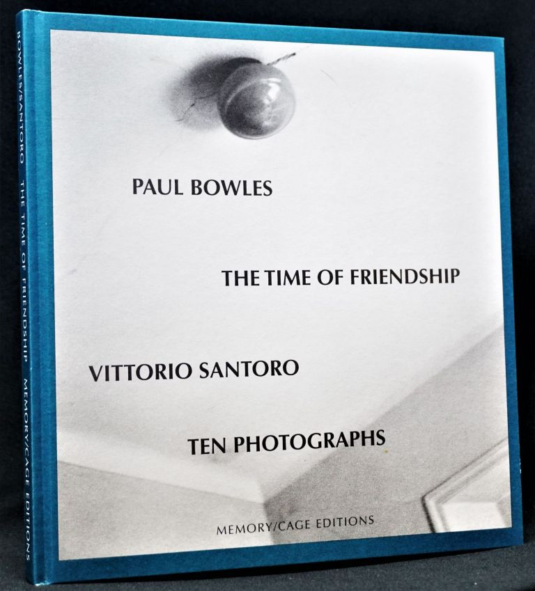 The Time of Friendship. Paul Bowles, Vittorio Santoro