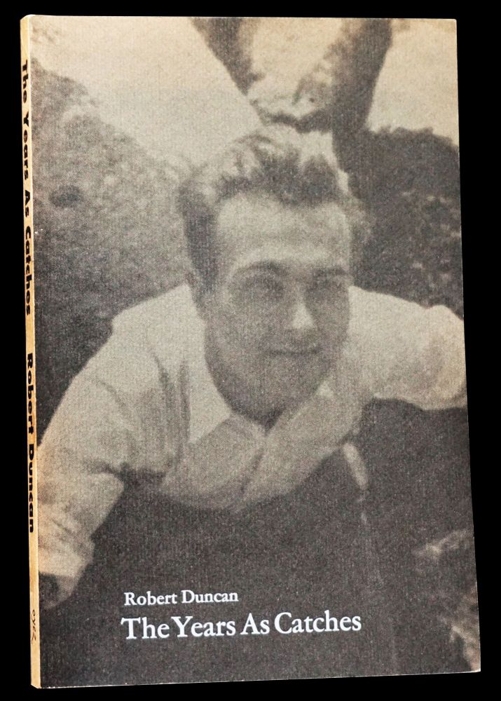 The Years As Catches: First poems (1939-1946). Robert Duncan