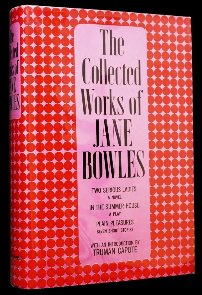 The Collected Works of Jane Bowles. Jane Bowles