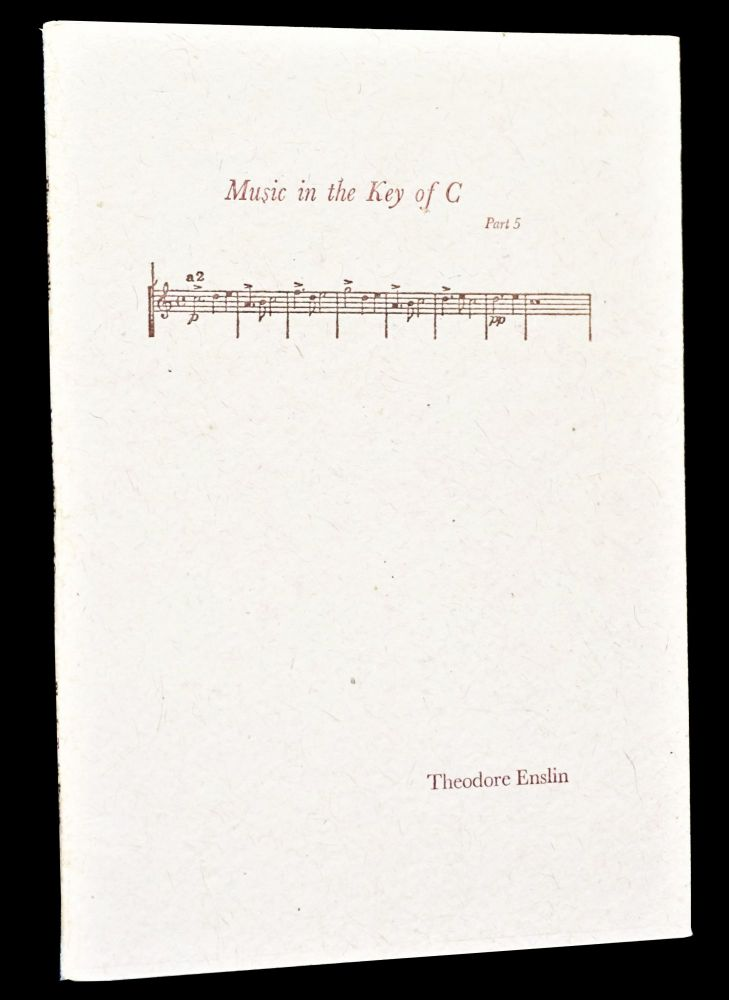 Music in the Key of C: Part 5. Theodore Enslin.