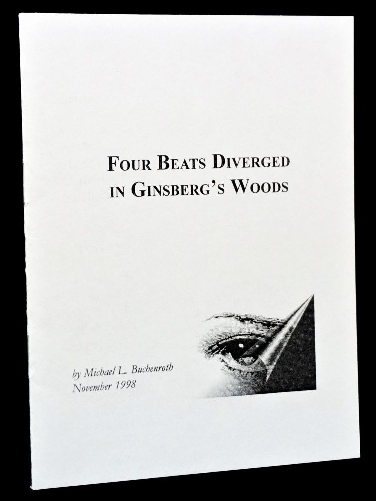 Four Beats Diverged in Ginsberg's Woods. Michael Buchenroth, Ray Bremser