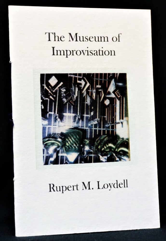The Museum of Improvisation. Rupert M. Loydell