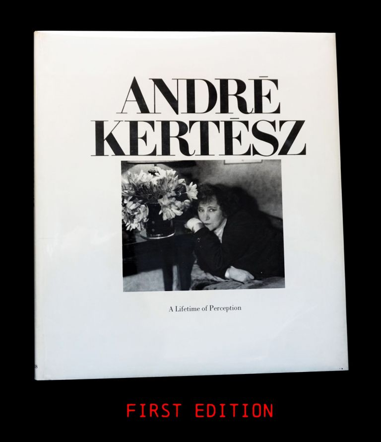 Andre Kertesz: A Lifetime of Perception. Andre Kertesz
