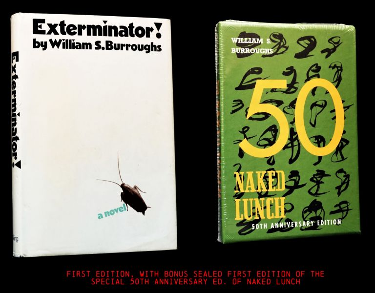 (1) Exterminator! with: (2) Sealed 50th Anniversary Ed. of Naked Lunch. William S. Burroughs.