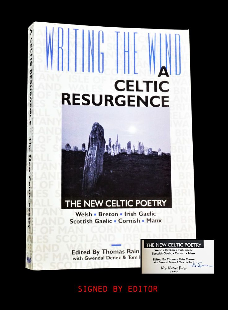 Writing the Wind: A Celtic Resurgence- The New Celtic Poetry. Thomas Rain Crowe, Menna Elfyn,...