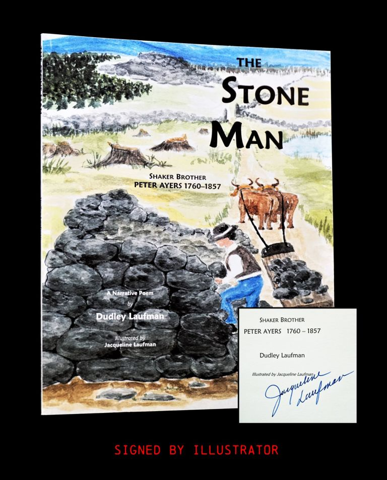 The Stone Man: Shaker Brother Peter Ayers 1760-1857. Dudley Laufman, Jacqueline Laufman