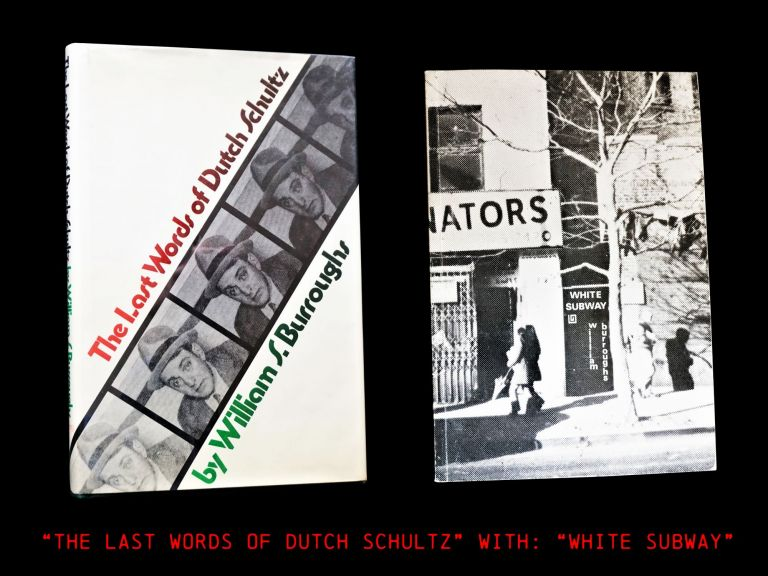 The Last Words of Dutch Schultz: a Fiction in the Form of a Film Script (1) with: White Subway...