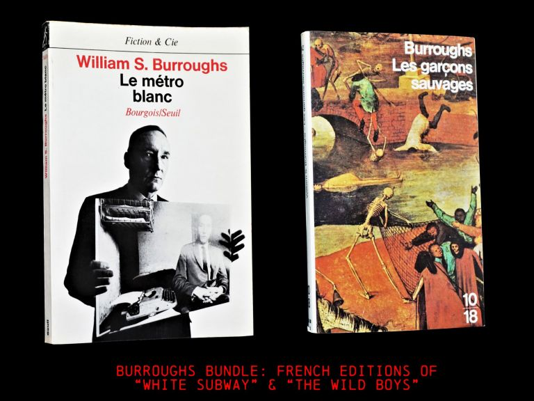 A French-Language William S. Burroughs Bundle: Le Metro Blanc (White Subway), [1] with: Les Garçons Sauvages (The Wild Boys) [2]. William S. Burroughs.