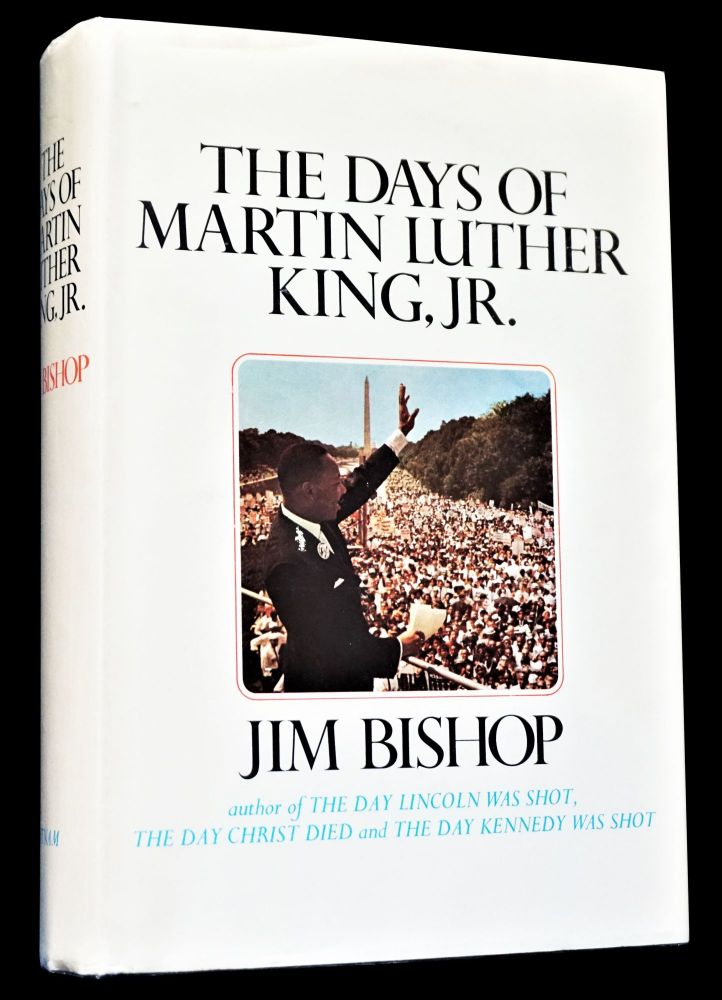 The Days of Martin Luther King, Jr. Jim Bishop, Martin Luther Jr. King