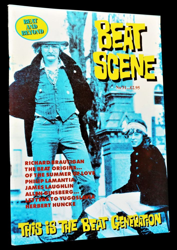 Beat Scene No. 31 (1998). Kevin Ring, Keith Abbott, Richard Brautigan, William S. Burroughs, Allen Ginsberg, Herbert Huncke, Jay Jones, Jack Kerouac, Philip Lamantia, James Laughlin, Gerald Nicosia, Janine Pommy Vega, Hubert Selby Jr.