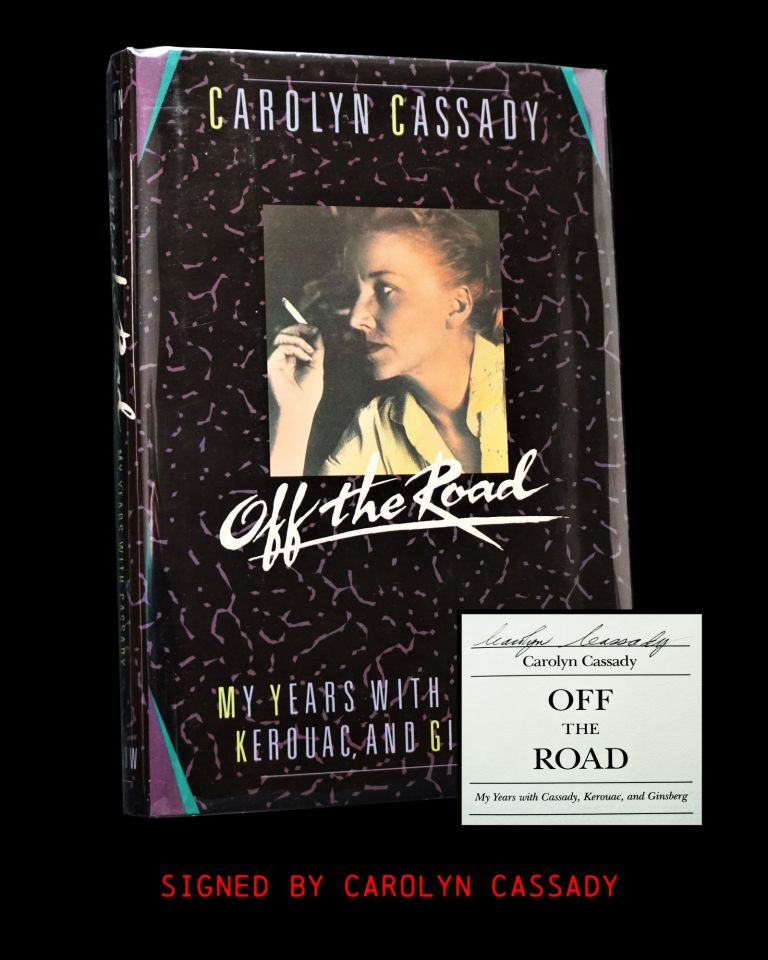 Off the Road: My Years With Cassady, Kerouac, and Ginsberg. Carolyn Cassady