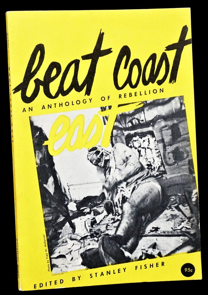 Beat Coast East: An Anthology of Rebellion. Stanley Fisher, Daisy Aldan, Ray Bremser, Gregory...