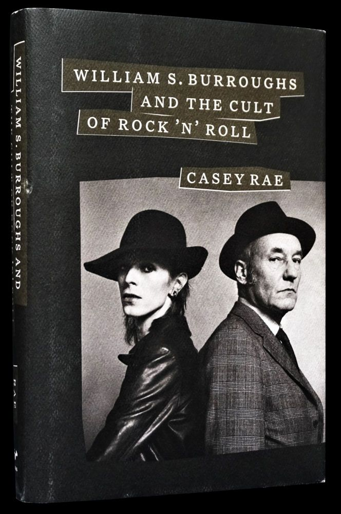 William S. Burroughs and the Cult of Rock 'n' Roll. Casey Rae, William S. Burroughs