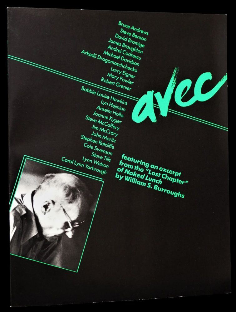 Avec: A Journal of Writing Vol. 1 No. 1 (1988). James Broughton, William S. Burroughs, Andre Codrescu, Anselm Hollo, Joanne Kyger.