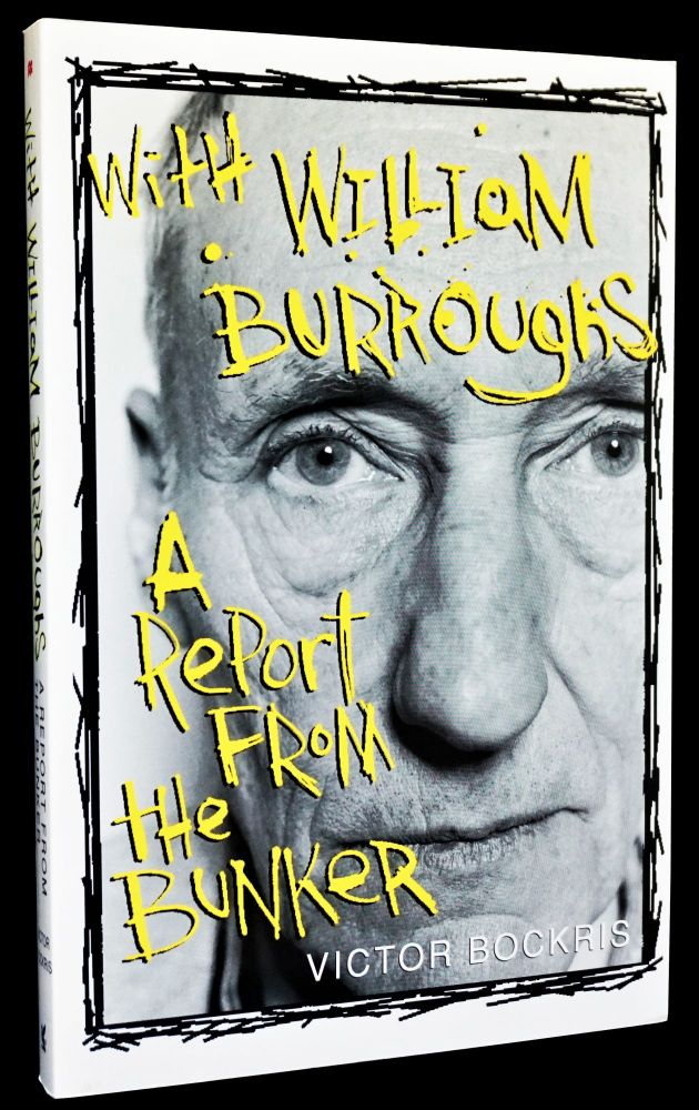 With William Burroughs: A Report From the Bunker. Victor Bockris, William S. Burroughs