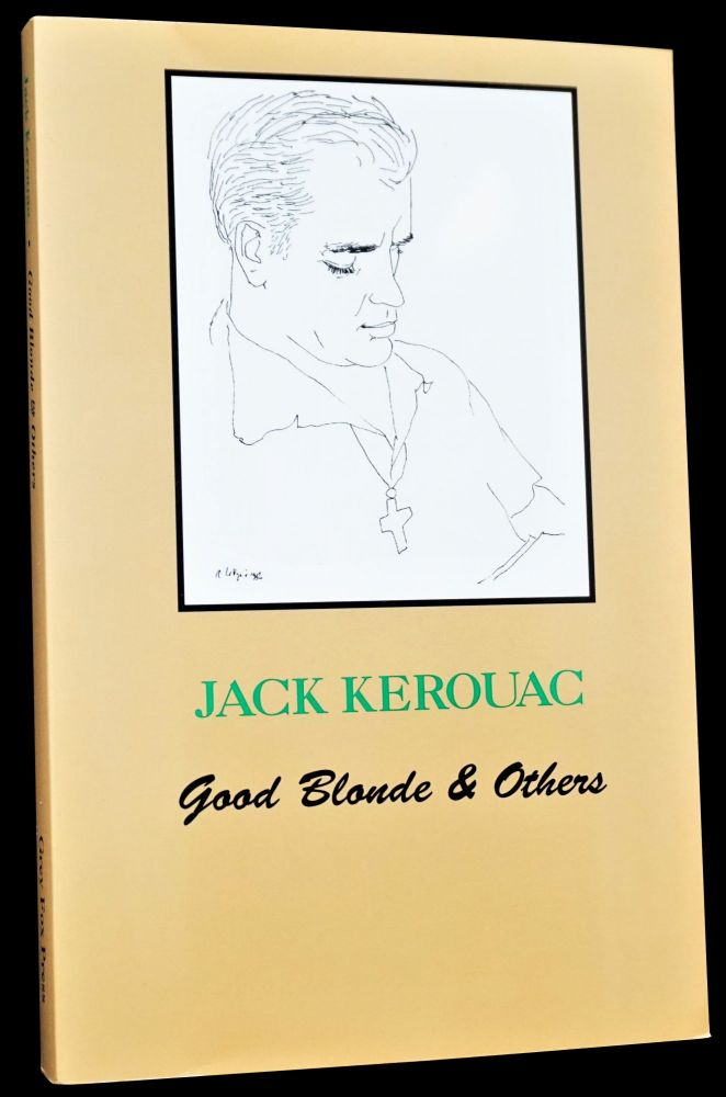 Good Blonde & Others. Jack Kerouac