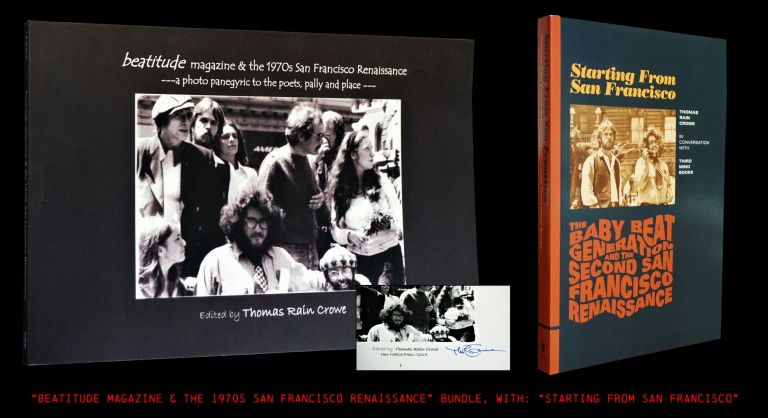 Beatitude Magazine & the 1970s San Francisco Renaissance with: Bonus Volume. Thomas Rain Crowe,...
