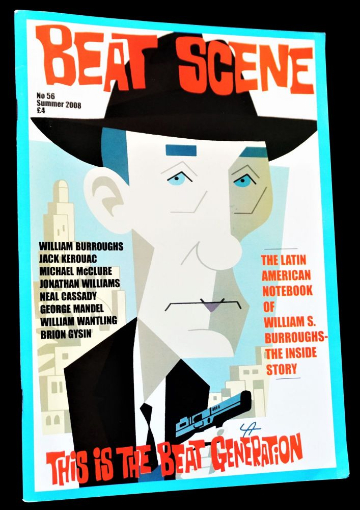 Beat Scene No. 56 (Summer 2008). Kevin Ring, James Birmingham, William S. Burroughs, Neal...