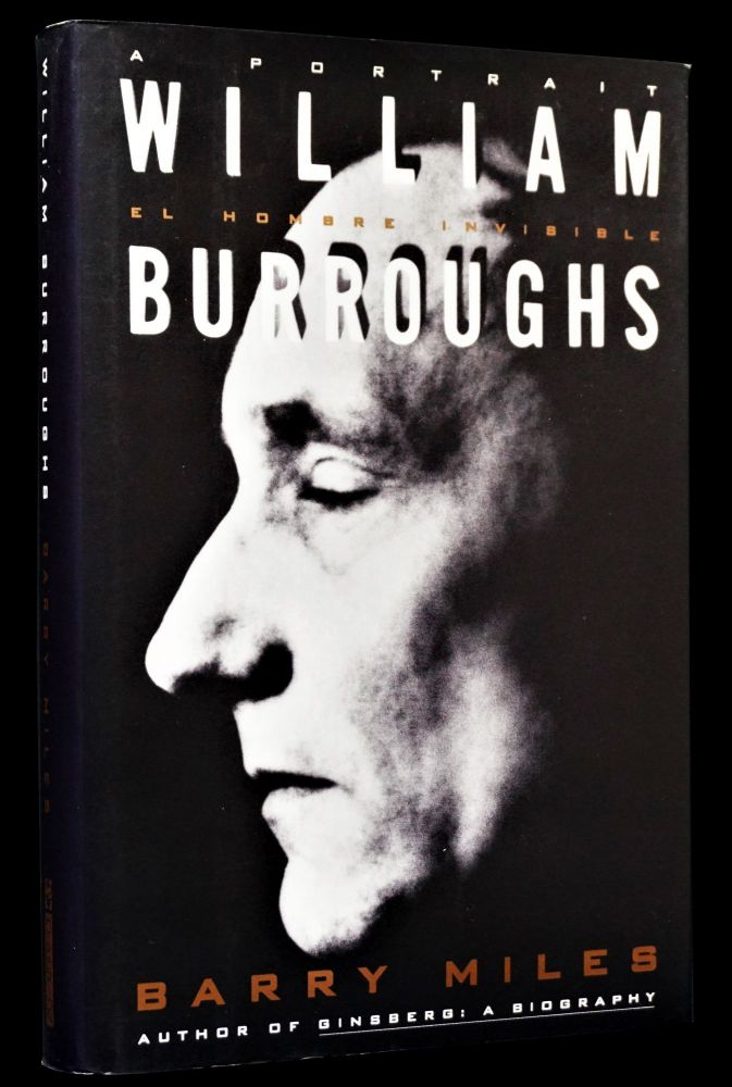 William Burroughs: El Hombre Invisible: A Portrait. Barry Miles, William S. Burroughs