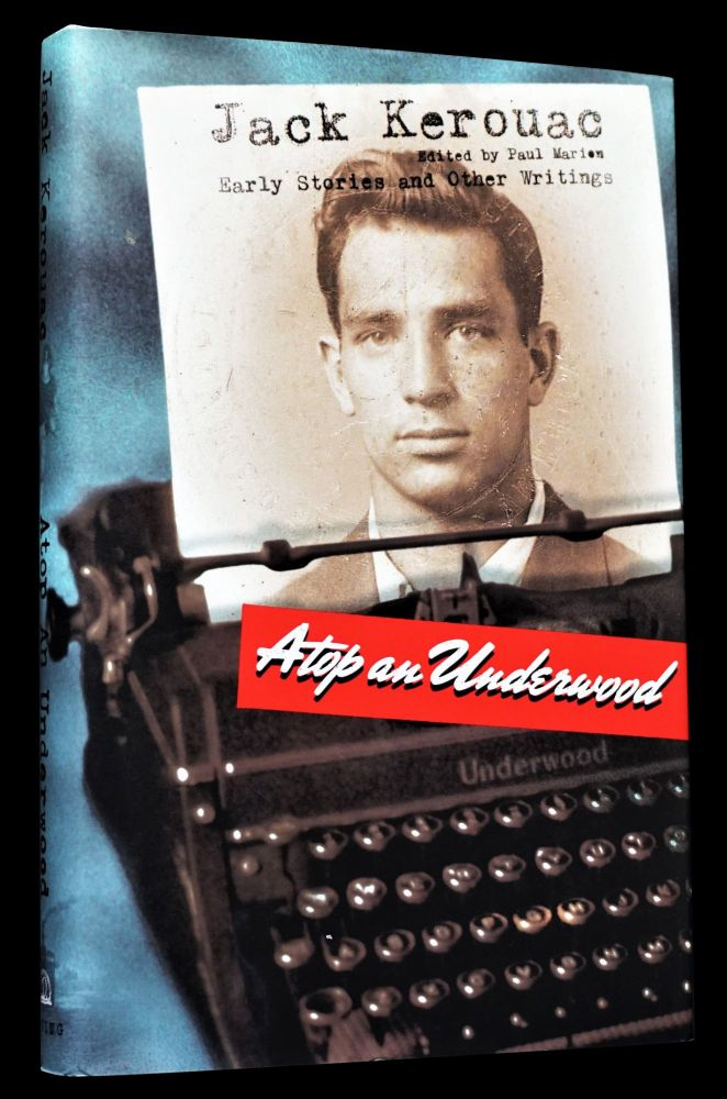 Atop an Underwood: Early Stories and Other Writings. Jack Kerouac.
