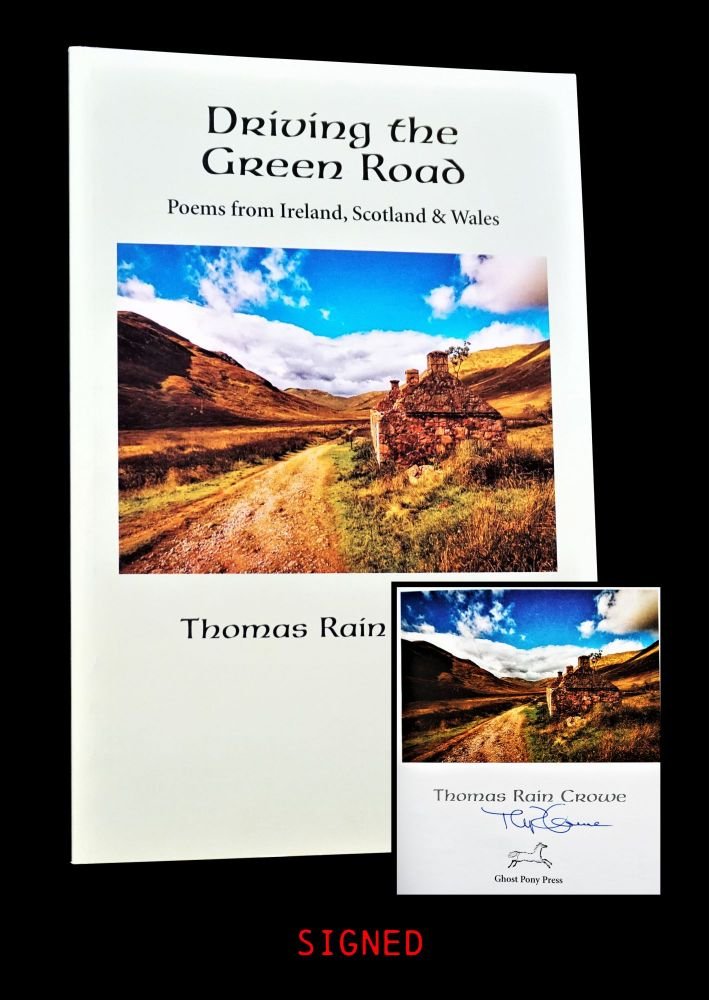 Driving the Green Road: Poems from Ireland, Scotland & Wales. Thomas Rain Crowe.