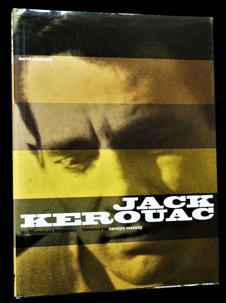 Jack Kerouac: An Illustrated Biography. David Sandison, Jack Kerouac.