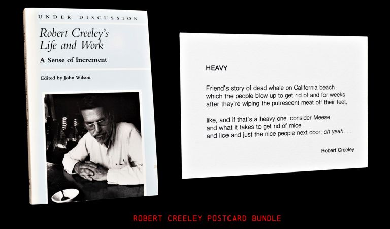 """Heavy (A Postcard Commemorating the November 9, 1970 """"Exploding Whale"""" Incident in Florence, Oregon) with: Robert Creeley's Life and Work: A Sense of Increment. Robert Creeley, John Wilson."""