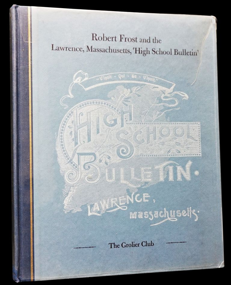 Robert Frost and the Lawrence, Massachusetts, 'High School Bulletin'. Edward Connery Lathem,...