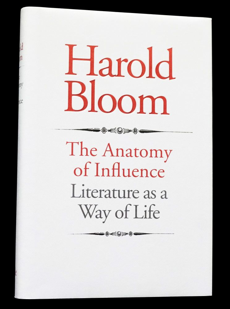 The Anatomy of Influence: Literature as a Way of Life. Harold Bloom.