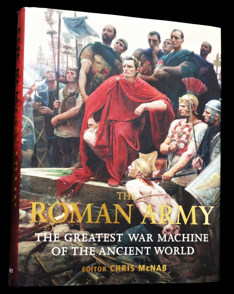 The Roman Army: The Greatest War Machine of the Ancient World. Chris McNab
