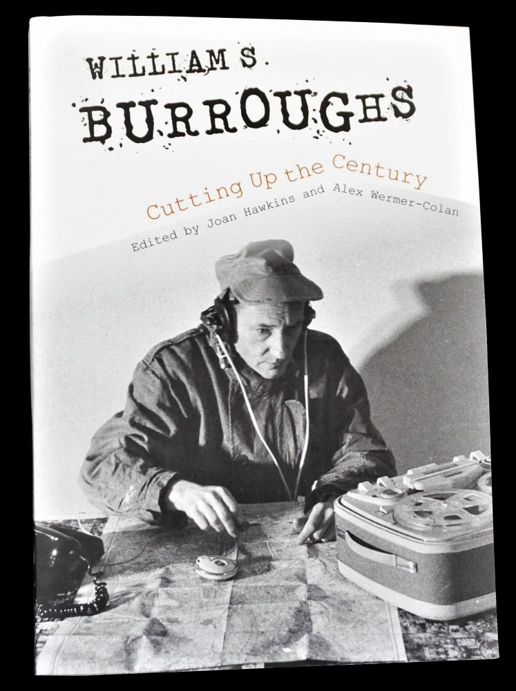 William S. Burroughs: Cutting Up the Century. William S. Burroughs