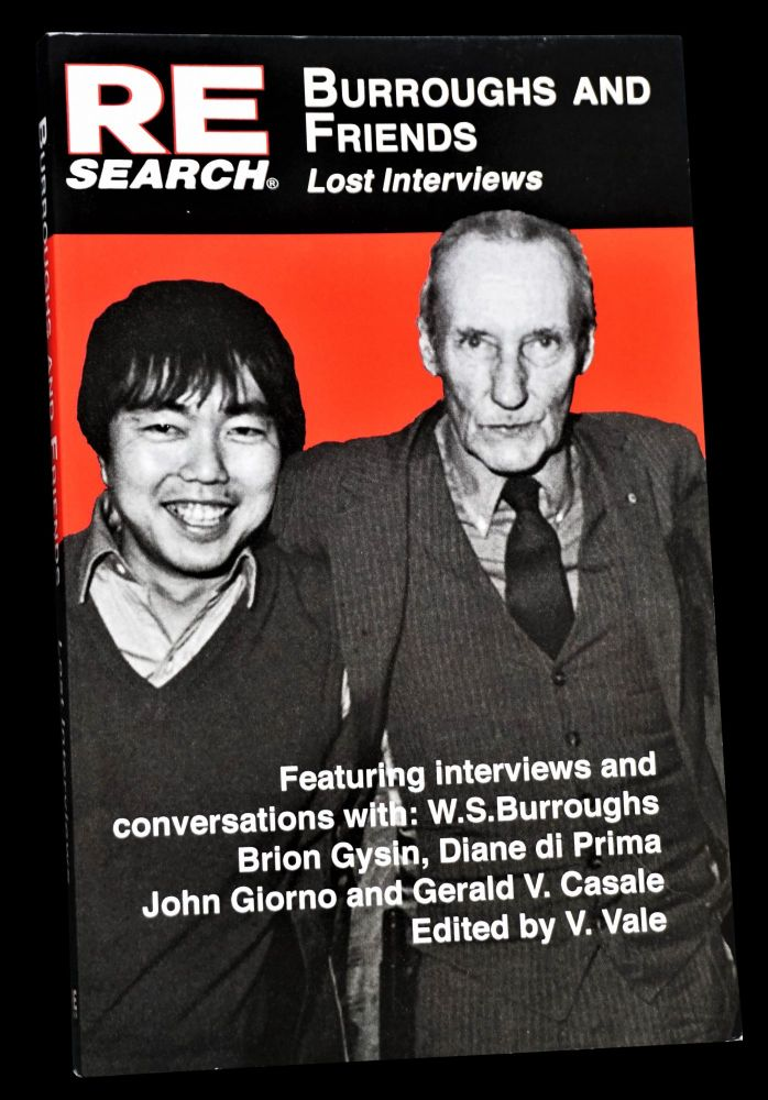 Burroughs and Friends: Lost Interviews. William S. Burroughs, Gerald V. Casale, Diane di Prima,...
