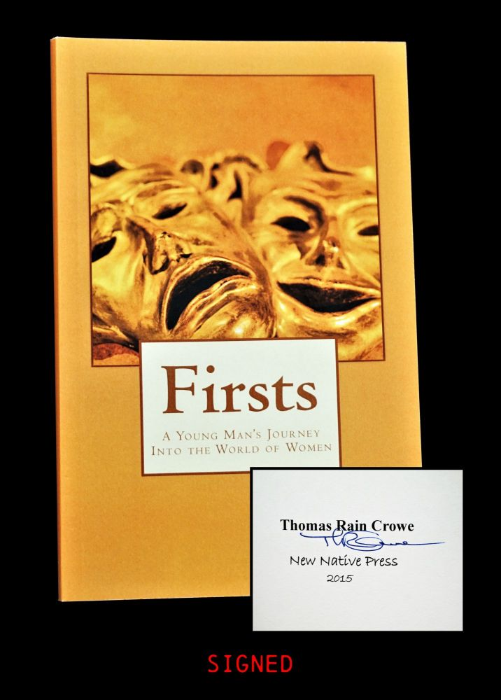 Firsts: A Young Man's Journey Into the World of Women. Thomas Rain Crowe