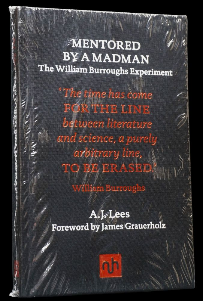 Mentored by a Madman: The William Burroughs Experiment. A. J. Lees, William S. Burroughs
