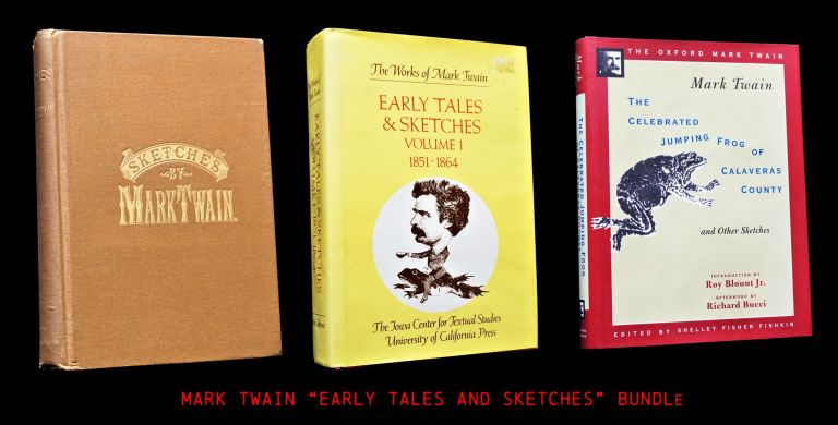 Sketches by Mark Twain with: Early Tales & Sketches Vol. 1 1851-1864 with: The Celebrated...