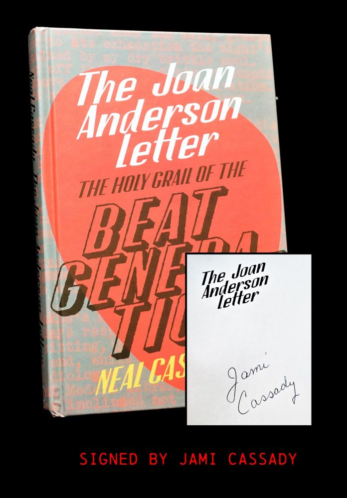 The Joan Anderson Letter: The Holy Grail of the Beat Generation. Neal Cassady