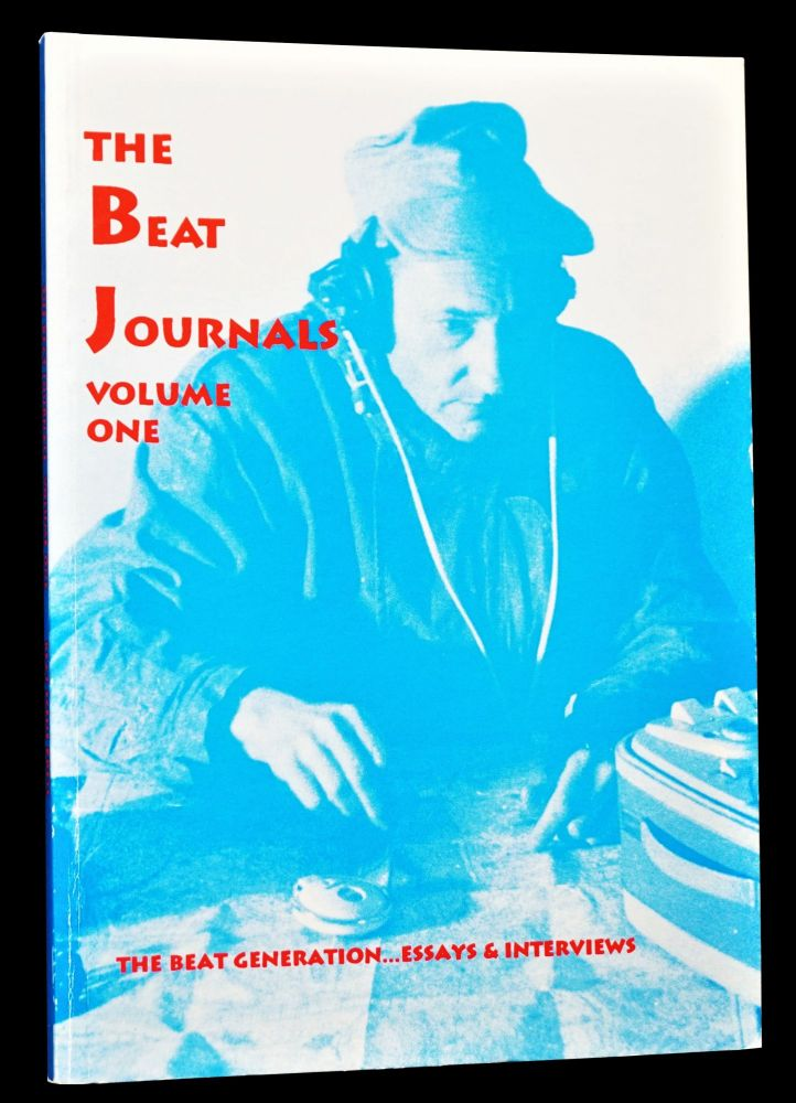 The Beat Journals, Volume One. Kevin Ring, Charles Bukowski, William S. Burroughs, Neal Cassady,...