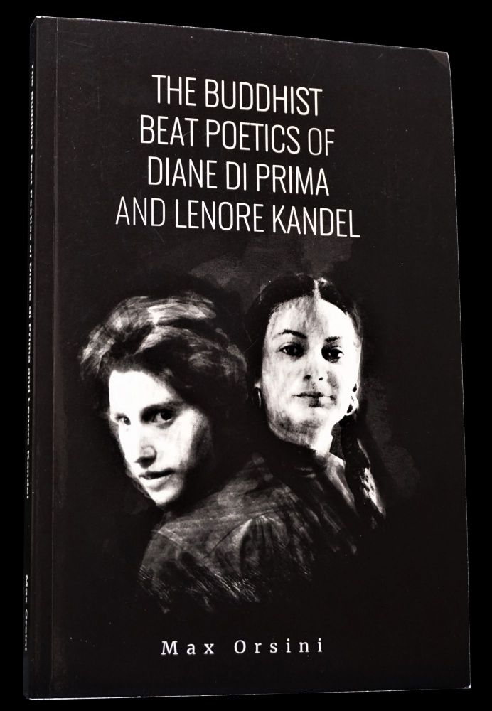 The Buddhist Poetics of Diane di Prima and Lenore Kandel. Diane di Prima, Lenore Kandel