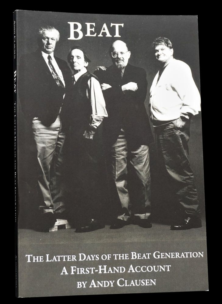 Beat: The Latter Days of the Beat Generation. Ray Bremser, Charles Bukowski, William S....