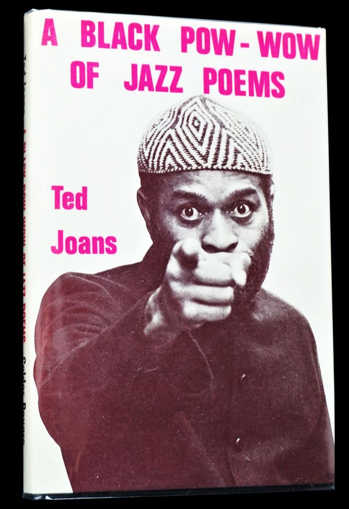 A Black Pow-Wow of Jazz Poems. Ted Joans.