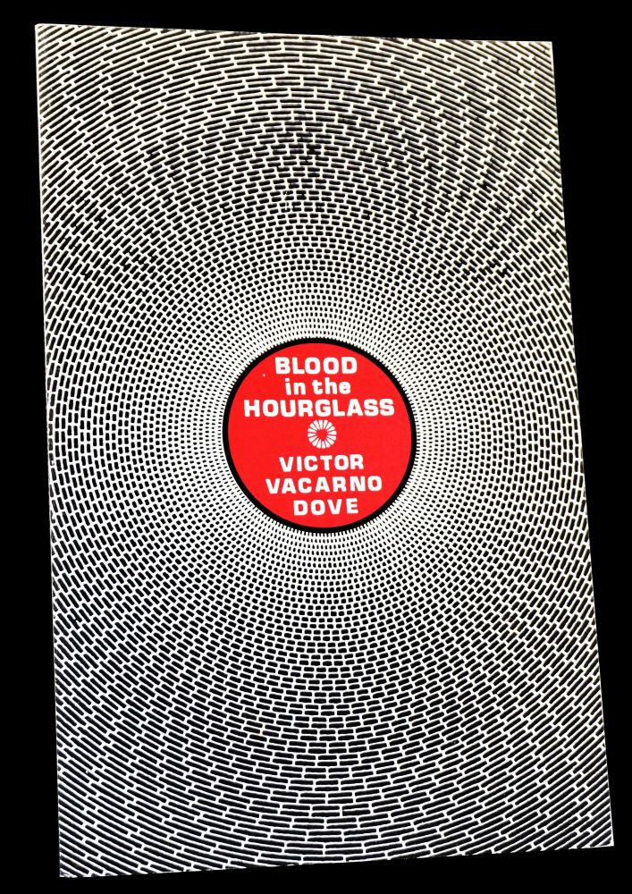 Blood in the Hourglass. Victor Vacarno Dove.