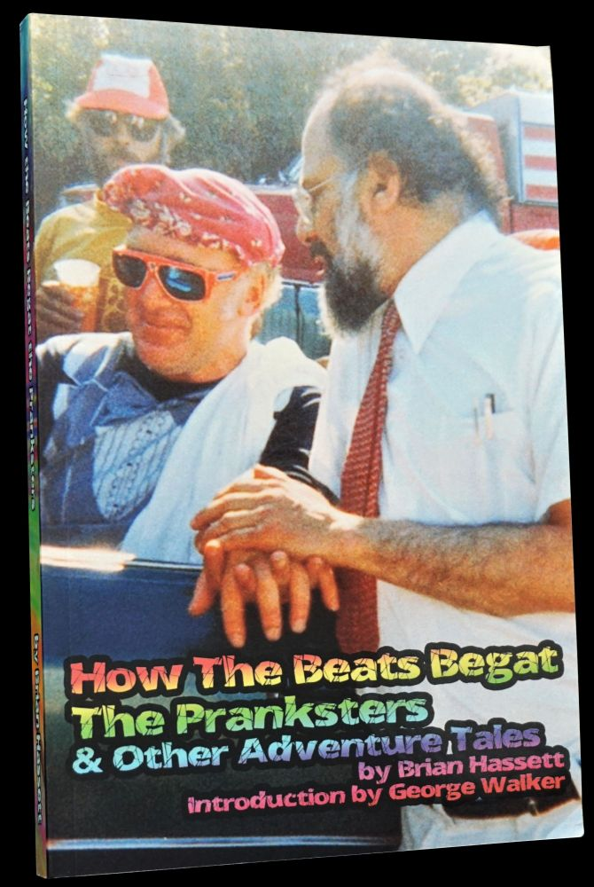 How The Beats Begat The Pranksters & Other Adventure Tales. Neal Cassady, Ken Kesey