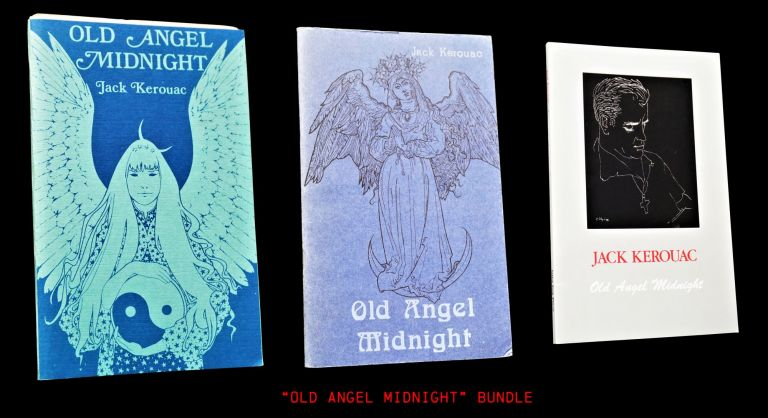 Old Angel Midnight (Three Editions). Jack Kerouac