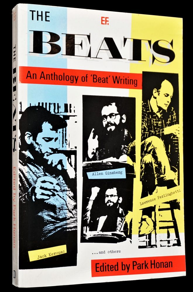 The Beats: An Anthology of 'Beat' Writing. Park Honan, William S. Burroughs, Gregory Corso,...
