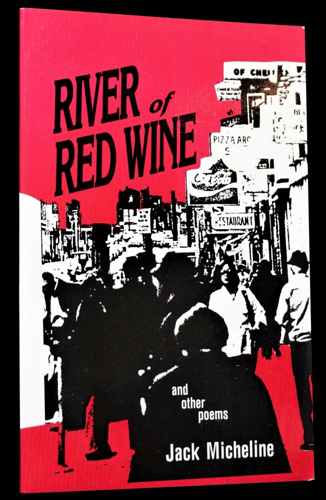 River of Red Wine. Jack Micheline.