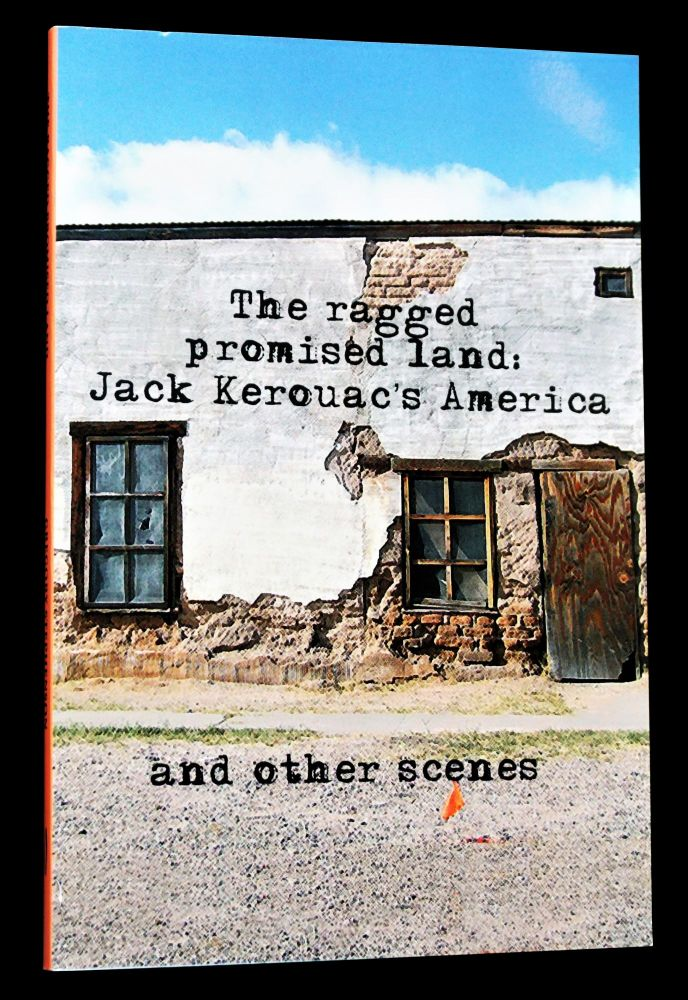 The Ragged Promised Land: Jack Kerouac's America, and Other Scenes. Gregory Stephenson, Jack Kerouac.