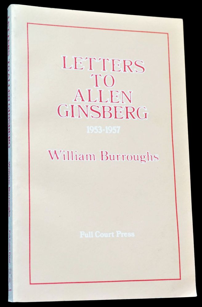 Letters to Allen Ginsberg 1953-1957. William S. Burroughs