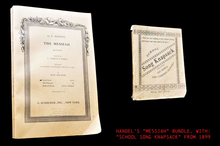 """Handel's """"The Messiah"""" Oratorio Vocal Score with: School Song Knapsack: A Collection of Songs for Common Schools. George Frideric Handel, Henry R. Pattengill."""